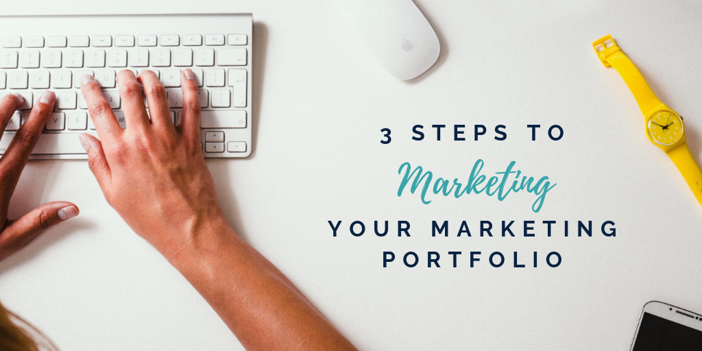 3 Steps to Marketing Your Marketing Portfolio