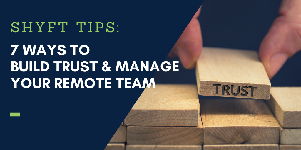 7 Effective Ways to Build Trust and Manage an Effective Remote Team